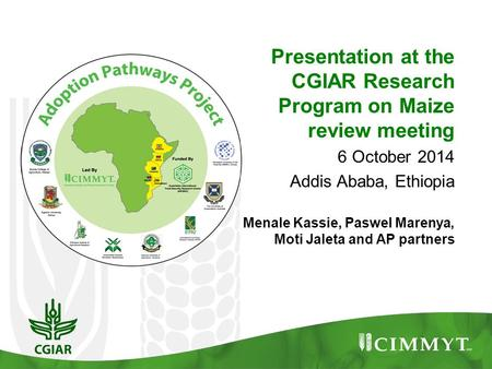 Presentation at the CGIAR Research Program on Maize review meeting 6 October 2014 Addis Ababa, Ethiopia Menale Kassie, Paswel Marenya, Moti Jaleta and.