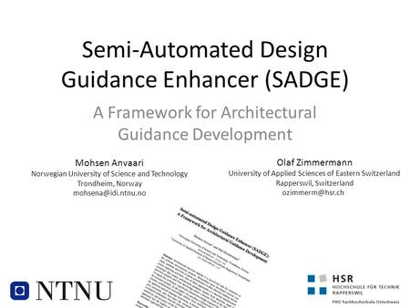 Semi-Automated Design Guidance Enhancer (SADGE) A Framework for Architectural Guidance Development Mohsen Anvaari Norwegian University of Science and Technology.