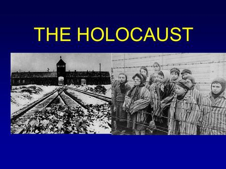 "THE HOLOCAUST Pastor Martin Niemoller (victim of the Nazis) ""First they came for the Jews and I did not speak out- because I was not a Jew. Then they."