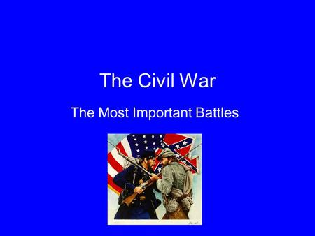 the most important factor in winning civil war battles