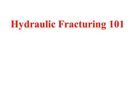 "Hydraulic Fracturing 101. What is Hydraulic Fracturing? Hydraulic fracturing, or ""fracking"", is the process of drilling and injecting fluid into the ground."