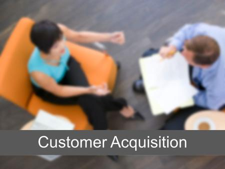 Customer Acquisition. Short-Term Goal: 20+ customer points (1 st 30 days) Acquire 5 or more qualifying customer points - Become a QTT (Qualified Team.