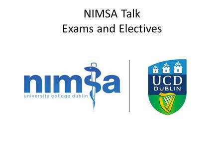 NIMSA Talk Exams and Electives. Topics North American Exams – Timeline – Step 1 course – Step 2CK and EE tutorials – CS and NAC OSCE tutorials? North.