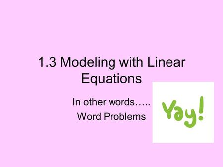 1.3 Modeling with Linear Equations