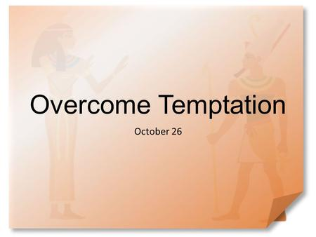 Overcome Temptation October 26.