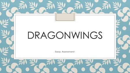 Dragonwings Essay Assessment.