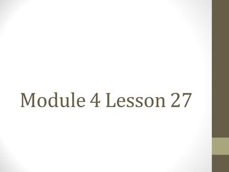 Module 4 Lesson 27. Objectives Subtract from 200 and from numbers with zeros in the tens place.