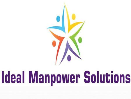 About Us  We started in 2011,At Ideal Manpower Solutions we believe that building a relationship with our clients is the key to our success. We find.
