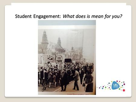 UELSU reps conference 3.12.14 Student Engagement: What does is mean for you?