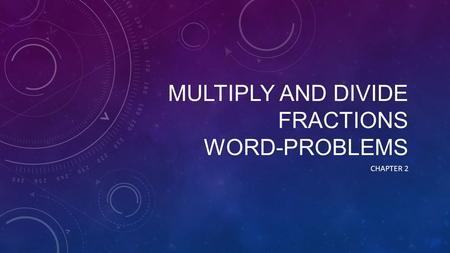 Multiply and divide fractions word-Problems