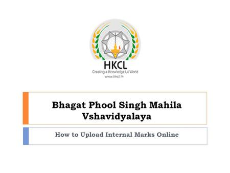 Bhagat Phool Singh Mahila Vshavidyalaya How to Upload Internal Marks Online.