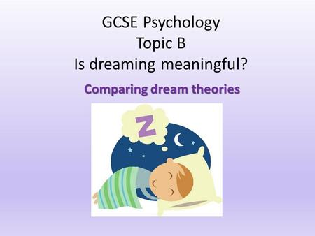 GCSE Psychology Topic B Is dreaming meaningful?