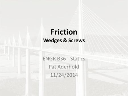 Friction Wedges & Screws