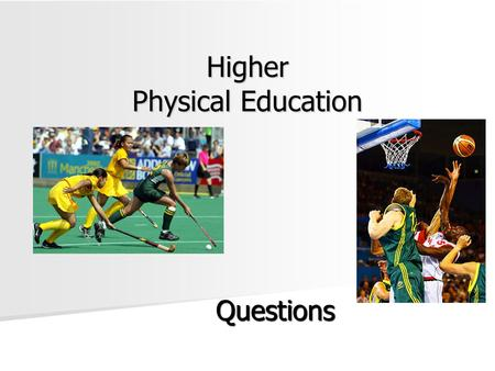 Higher Physical Education Questions. Social Factors Describe two different methods that could be used to collect information about the potential impact.