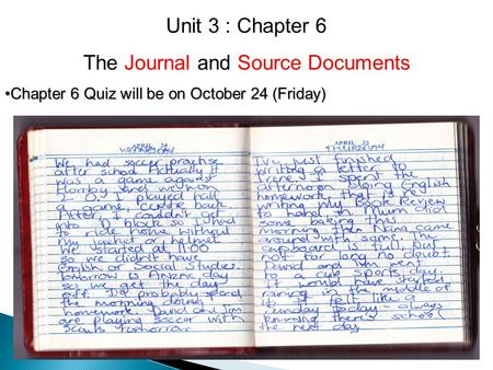 Unit 3 : Chapter 6 The Journal and Source Documents Chapter 6 Quiz will be on October 24 (Friday)Chapter 6 Quiz will be on October 24 (Friday)