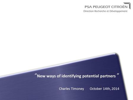 """ New ways of identifying potential partners "" Charles Timoney October 14th, 2014."