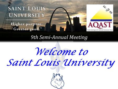 Welcome to Saint Louis University. Key People Carolyn Fernandez – Registration Jason Welsh – Give presentations to Jason Jack Fishman – Host (I'll do.