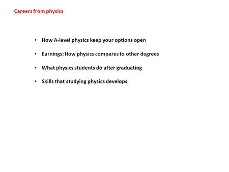 Careers from physics How A-level physics keep your options open