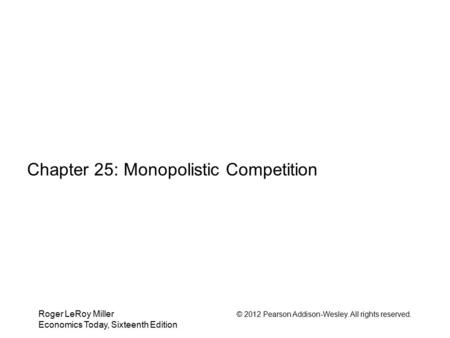 Chapter 25: Monopolistic Competition