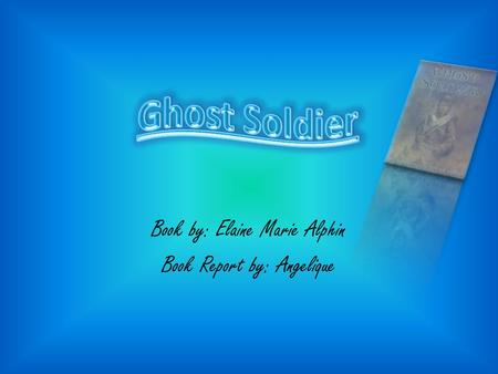 Book by: Elaine Marie Alphin Book Report by: Angelique.