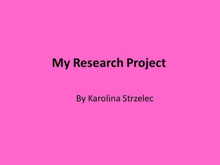 My Research Project By Karolina Strzelec. My Research Question Topic: Literature & libraries My research question is: Do the former year 7 students like.