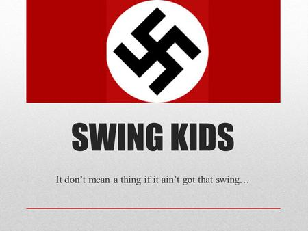 It don't mean a thing if it ain't got that swing…