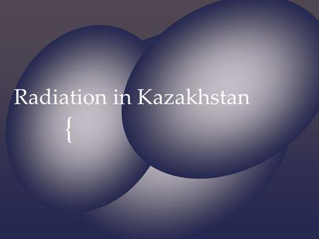 Radiation in Kazakhstan