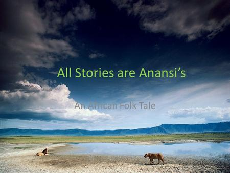 All Stories are Anansi's