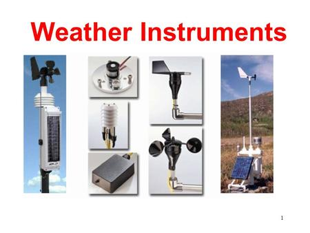 Weather Instruments 1. A Thermometer measures air temperature. A Thermometer works because matter expands when heated. Most thermometers are closed glass.
