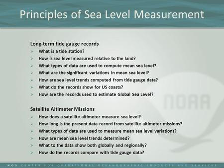 Principles of Sea Level Measurement Long-term tide gauge records  What is a tide station?  How is sea level measured relative to the land?  What types.