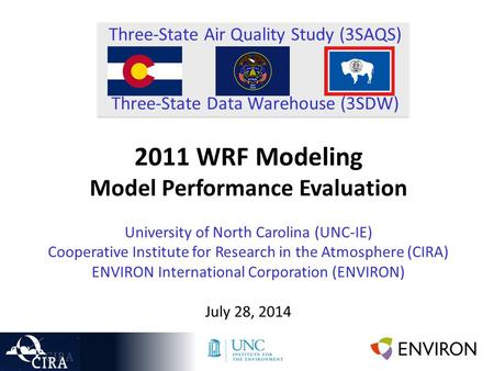 Three-State Air Quality Study (3SAQS) Three-State Data Warehouse (3SDW) 2011 WRF Modeling Model Performance Evaluation University of North Carolina (UNC-IE)