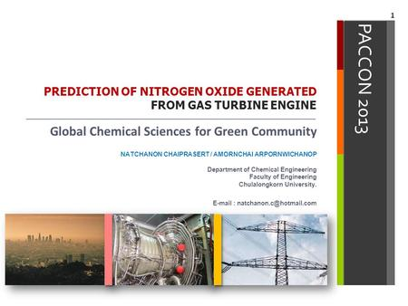 PACCON 2013 PREDICTION OF NITROGEN OXIDE GENERATED FROM GAS TURBINE ENGINE Global Chemical Sciences for Green Community NATCHANON CHAIPRASERT / AMORNCHAI.