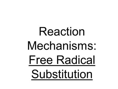 Reaction Mechanisms: Free Radical Substitution