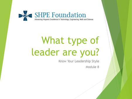 What type of leader are you? Know Your Leadership Style Module 8.