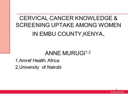 ANNE MURUGI1,2 1.Amref Health Africa 2.University of Nairobi