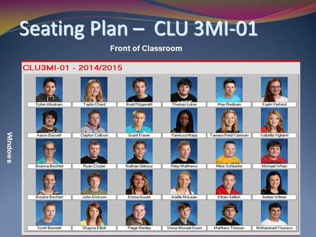 Seating Plan – CLU 3MI-01 Front of Classroom Windows.