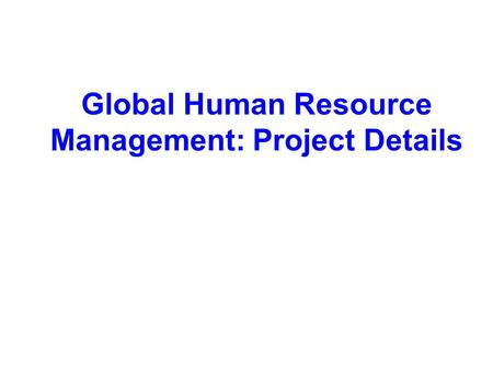 Global Human Resource Management: Project Details