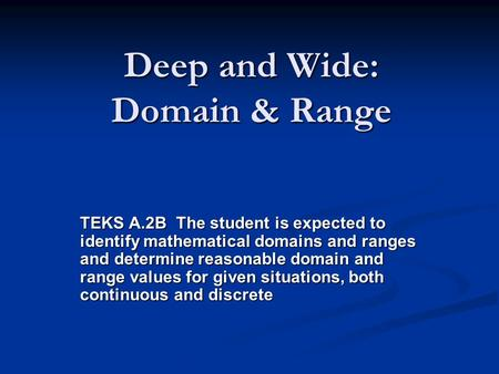 Deep and Wide: Domain & Range