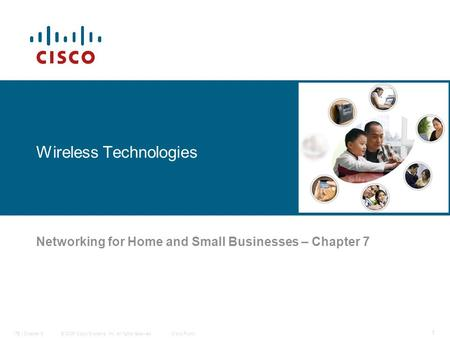 © 2006 Cisco Systems, Inc. All rights reserved.Cisco PublicITE I Chapter 6 1 Wireless Technologies Networking for Home and Small Businesses – Chapter 7.