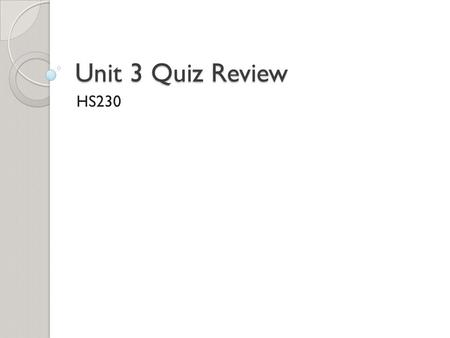 Unit 3 Quiz Review HS230. True or False Tertiary care is general preventative care In a primary care model, the primary care provider serves as a gatekeeper.