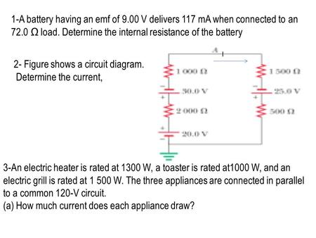 2- Figure shows a circuit diagram. Determine the current,
