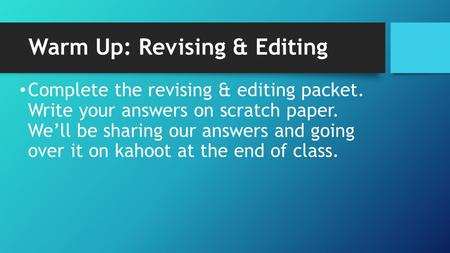 Warm Up: Revising & Editing