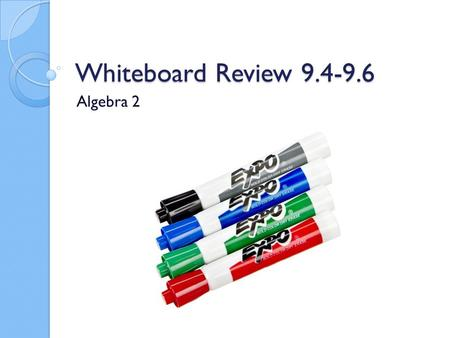 Whiteboard Review 9.4-9.6 Algebra 2. Concepts Multiplying and dividing rational expressions (9.4) Adding and subtracting rational expressions (9.5) Complex.