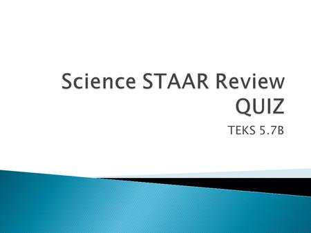 Science STAAR Review QUIZ