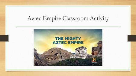 Aztec Empire Classroom Activity