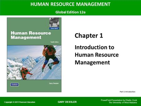 GARY DESSLER HUMAN RESOURCE MANAGEMENT Global Edition 12e Chapter 1 Introduction to Human Resource Management PowerPoint Presentation by Charlie Cook The.