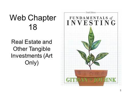 1 Web Chapter 18 Real Estate and Other Tangible Investments (Art Only)