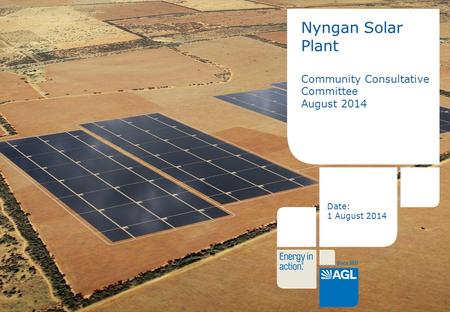 1 Nyngan Solar Plant Community Consultative Committee August 2014 Date: 1 August 2014.