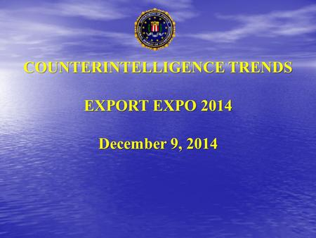 COUNTERINTELLIGENCE TRENDS