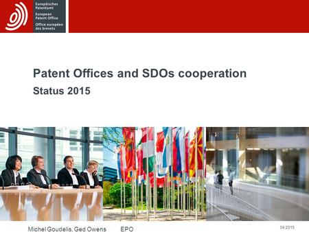 Michel Goudelis, Ged Owens 04.2015 EPO Patent Offices and SDOs cooperation Status 2015.